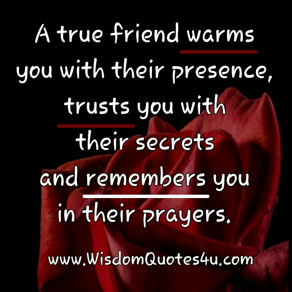 A True friend trusts you with their secrets