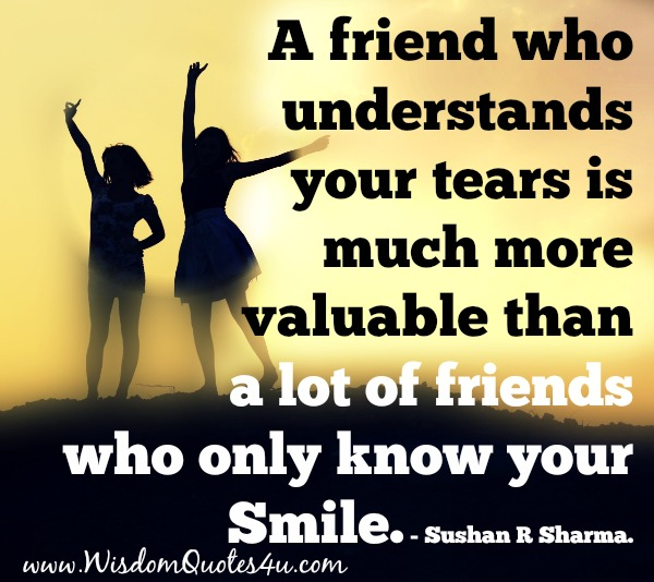A friend who understands your tears