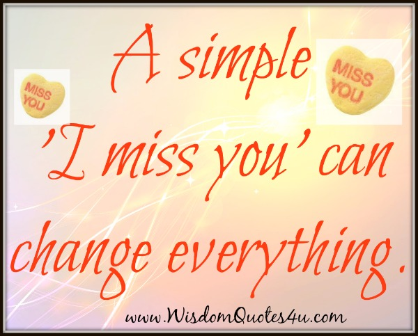 A simple 'I miss you' can change everything