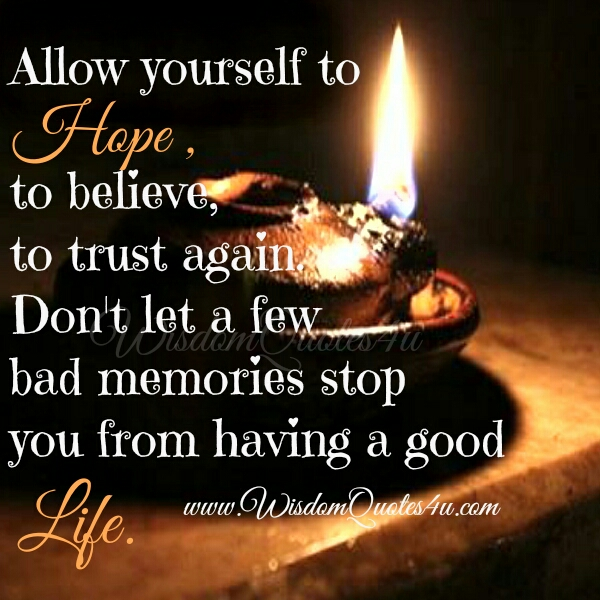 Allow yourself to Hope, Believe & Trust again