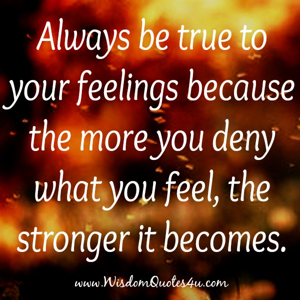 Always be True to your Feelings