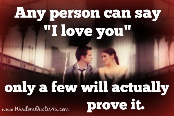 "Any person can say, ""I love you""."