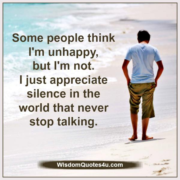 Appreciate silence in the world that never stop talking