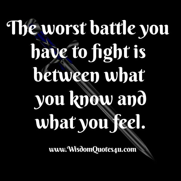 Battle between what you know & what you feel