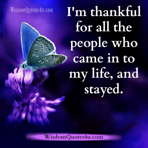 Be Thankful for all the people who came in to your life