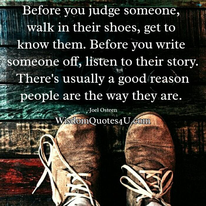 Before you judge someone, walk in their shoes