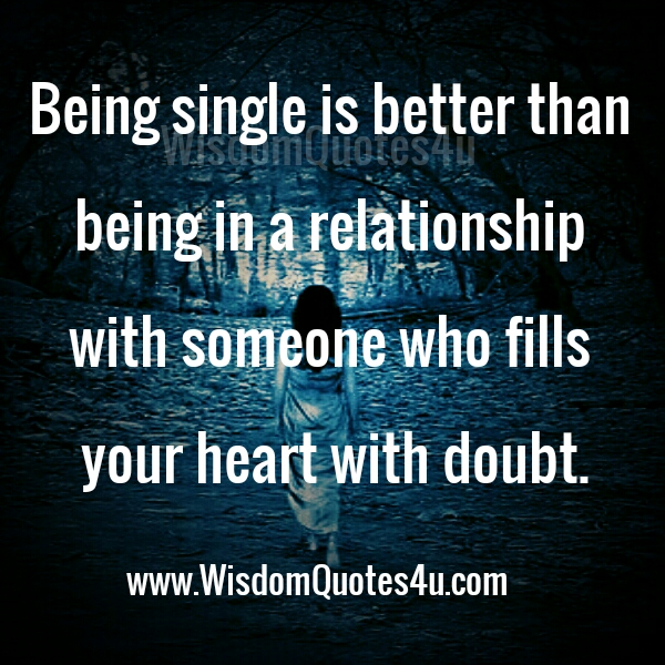 Being single is better than being in a Relationship