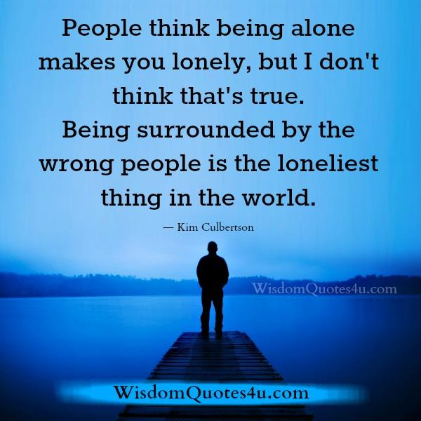 Being surrounded by the wrong people