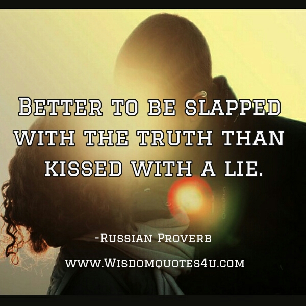 Better to be slapped with the truth