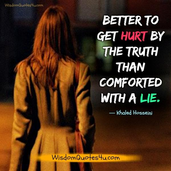 Better to get hurt by the truth