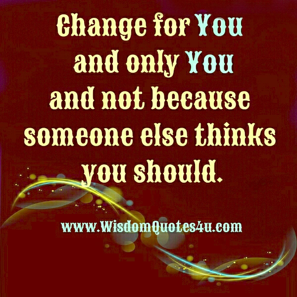 Change for You & only You