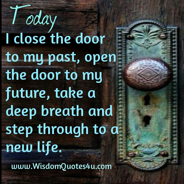 Close the door to your Past