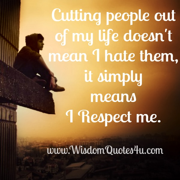 Cutting some people out of your life