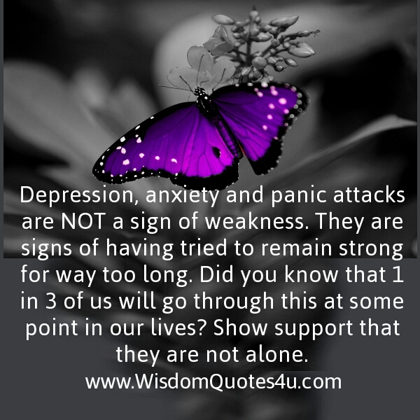 Depression, anxiety and panic attacks are not a sign of weakness