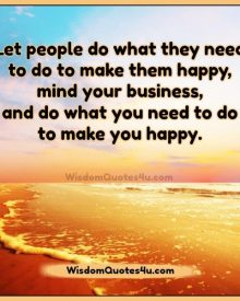 Do what you need to do to make you happy