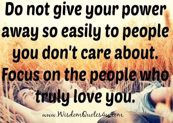 Don't give your power away to people you don't care about