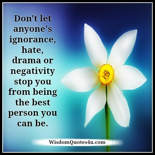 Don't let anyone's negativity stop you