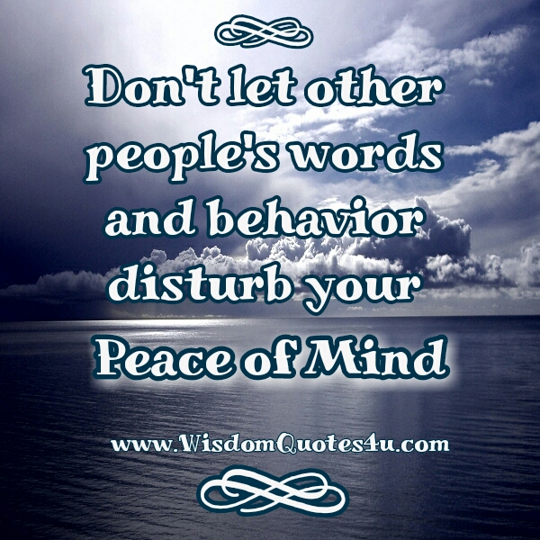 Don't let other people's words disturb your inner peace