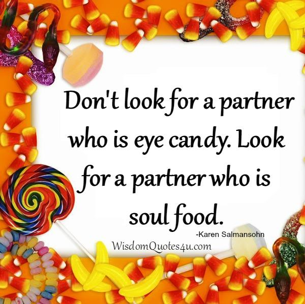 Don't look for a partner who is eye candy
