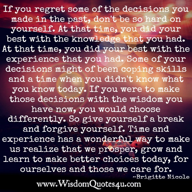 Don't regret some of the decisions you made in the past