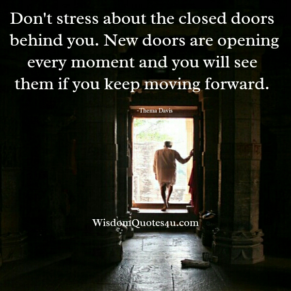 Don't stress about the closed doors behind you