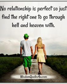Find the right relationship to go through hell & heaven with
