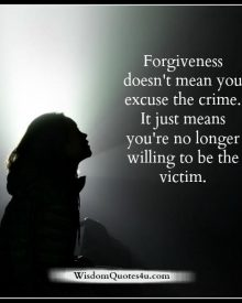 Forgiveness doesn't mean you excuse the crime