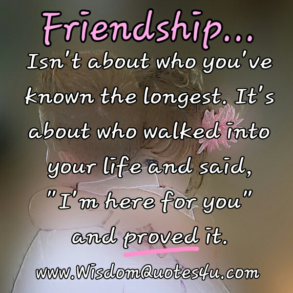 Friendship isn't about who you've known the longest
