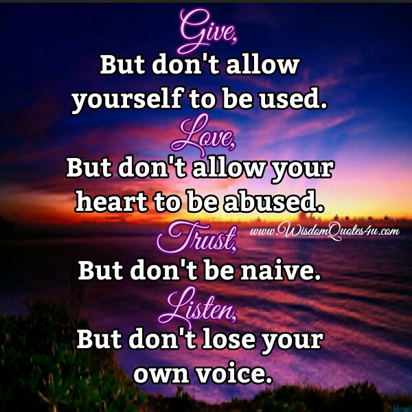 Give, but don't allow yourself to be used