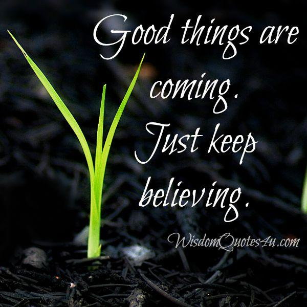 Good things are coming on your way