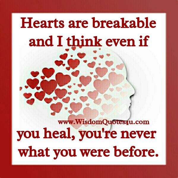 Hearts are breakable