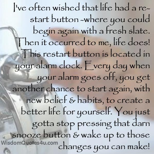 If life had a restart button where you could begin again