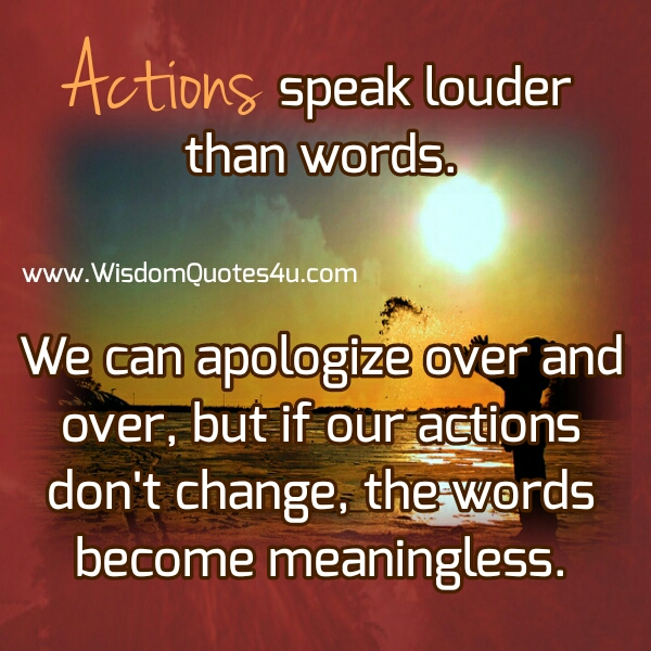 If our actions don't Change, the words become meaningless
