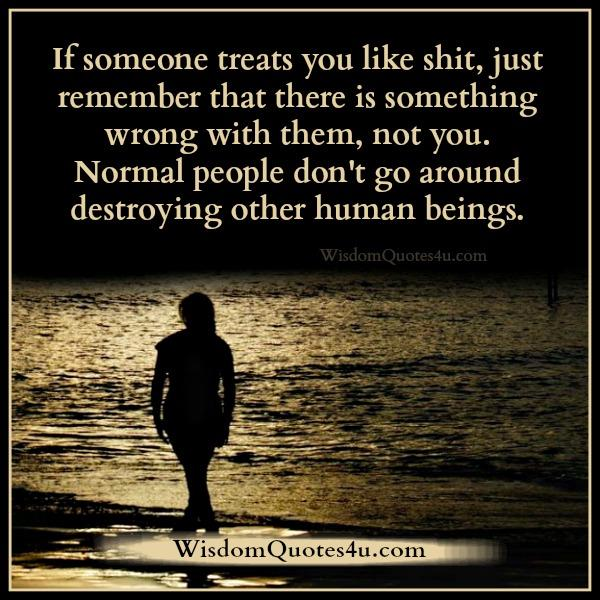 If someone treats you like shit