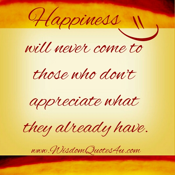 If you don't appreciate what you already have