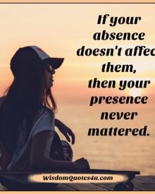 If your absence doesn't affect someone