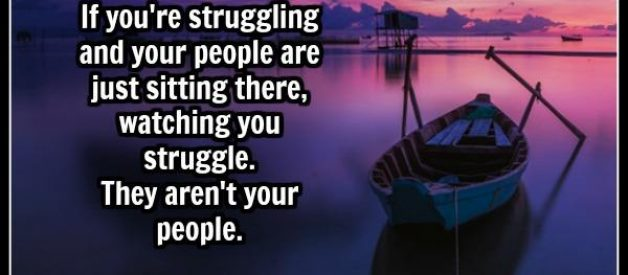 If you're struggling in your life