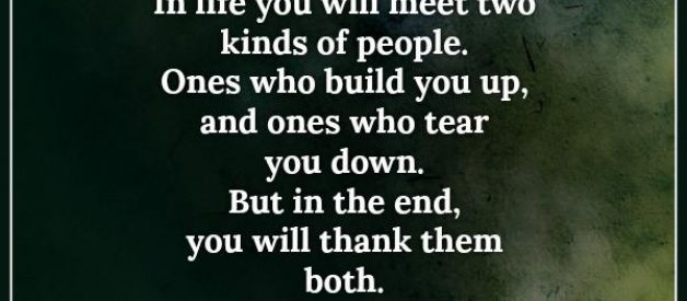 In life, you will meet two kinds of people
