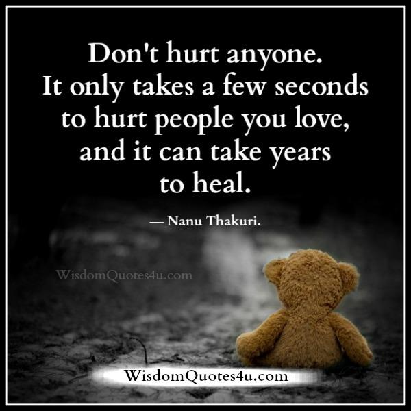 It only takes a few seconds to hurt people you love
