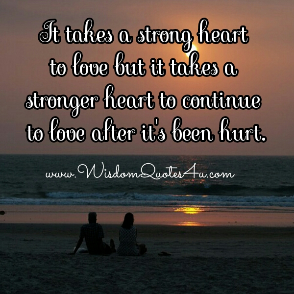 It takes a strong Heart to love