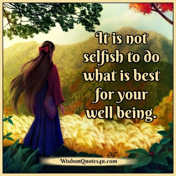 It's not selfish to do what's best for your well being