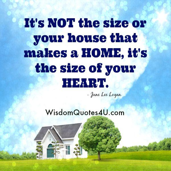 It's not the size of your house that makes a home