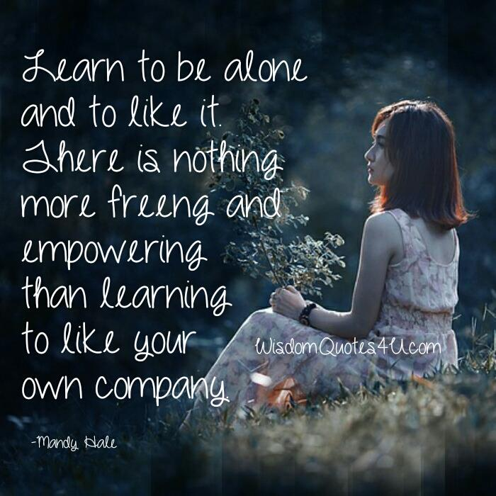 Learn to be alone & like it
