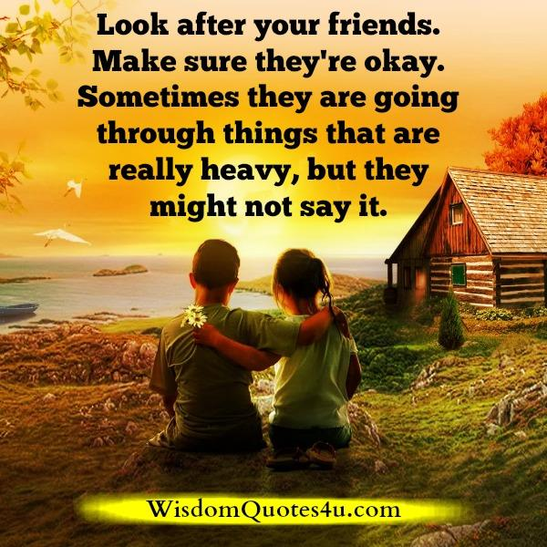 Look after your true friends