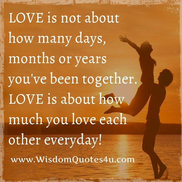Love is about how much you love each other everyday