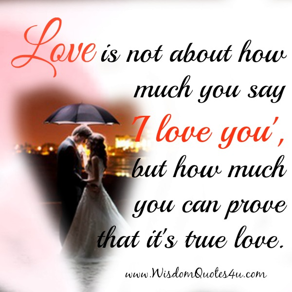 Love is not about how much you say I love you
