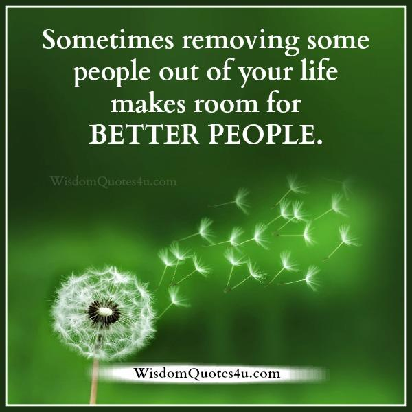 Make room for better people in your life