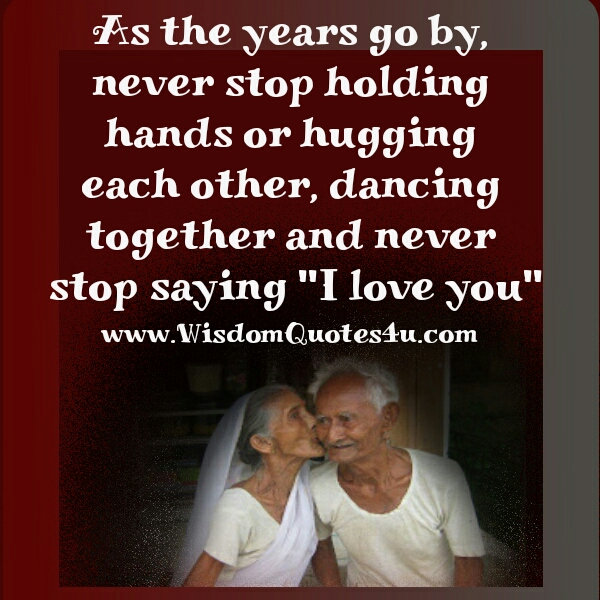 """Never stop saying, """"I Love you."""""""