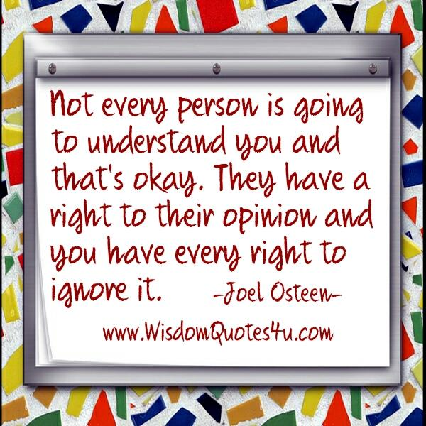 Not everyone is going to understand you