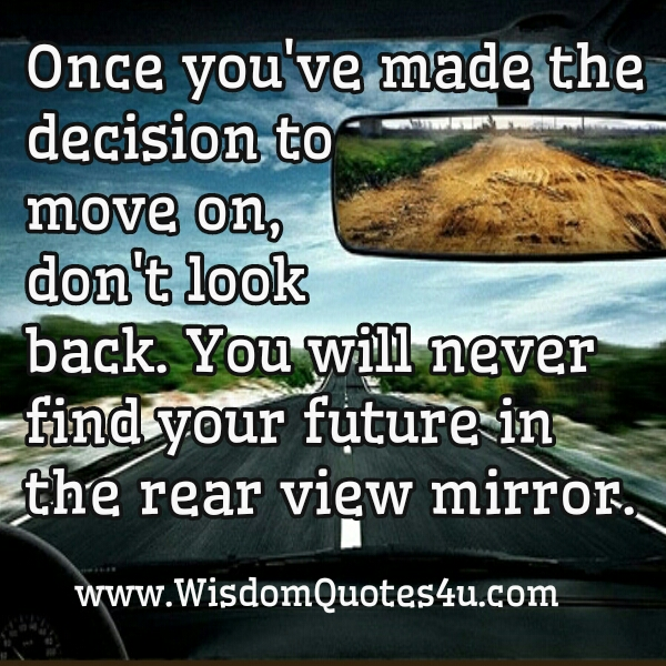 Once you have made the decision to move on